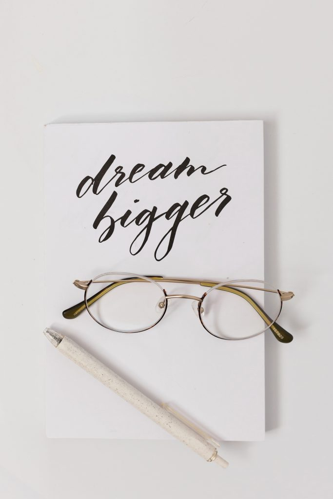 if you want to know how to stay happy then dream bigger